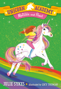 Unicorn Academy #9: Matilda and Pearl - Julie Sykes (Paperback) - Cover