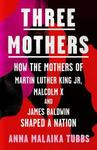 Three Mothers - Anna Malaika Tubbs (Trade Paperback)