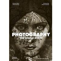 Photography: The Whole Story - Juliet Hacking (Paperback)