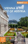 Fodor's Vienna & the Best of Austria: With Salzburg and Skiing in the Alps - Fodor's Travel Guides (Paperback)