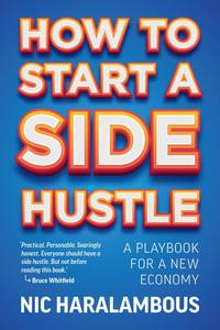 How To Start A Side Hustle - Nic Haralambous (Paperback) - Cover