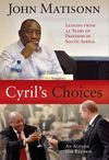 Cyril's Choices - Lessons From 25 Years Of Freedom - John Matisonn (Paperback)