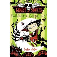 Ghost Scouts : Hullabaloo at Camp Croak! - Taylor Dolan (Paperback)