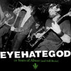 Eyehategod - 10 Years of Abuse and Still Broke (Vinyl)