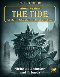 Call of Cthulhu [7th Edition] - Alone Against the Tide (2nd Edition) (Role Playing Game)