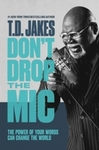 Dont Drop the Mic - T D Jakes (Hardcover)