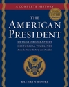 American President : A Complete History - Kathryn Moore (Paperback)