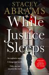 While Justice Sleeps - Stacey Abrams (Trade Paperback)