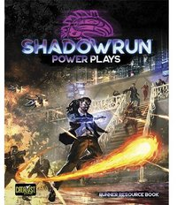 Shadowrun: Power Plays (Role Playing Games)