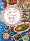 At the Chinese Table: A Memoir with Recipes - Carolyn Phillips (Hardcover)