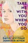 Take Me With You When You Go - Jennifer Niven (Paperback)