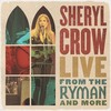Sheryl Crow - Live From The Ryman And More (CD)