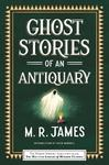 Ghost Stories Of An Antiquary - M.R. James (Paperback)