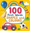 100 First Words: Shapes & Colours (Board Book)