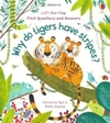 First Questions and Answers: Why Do Tigers Have Stripes? - Katie Daynes (Board Book)