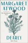Dearly : New Poems - Margaret Atwood (Paperback)