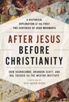 After Jesus Before Christianity - Erin Vearncombe (Hardcover)