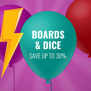 Save Up To 30% On Boards & Dice