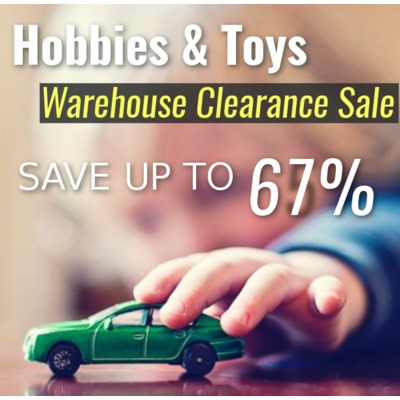 Hobbies & Toys Warehouse Clearance Sale - Save up to 67%