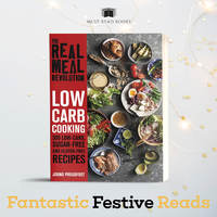 Real Meal Revolution: Low Carb Cooking - Jonno Proudfoot