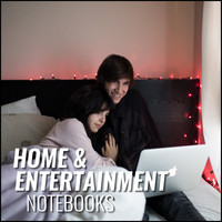 Home & Entertainment Notebooks
