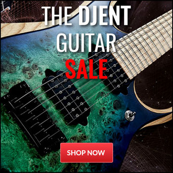 news the djent guitar sale save up to r6000 on 7 and 8 string