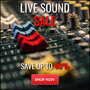 Live Sound Gear on Promotion until End of May - Save up to 40% - Thumbnail