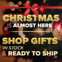 Christmas is Almost Here! - Shop Gifts In Stock & Ready To Ship - Thumbnail