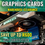 Graphics Cards Warehouse Clearance - Save up to R600 - Very Limited Stock - Thumbnail