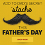 Add To Dad's Secret 'Stache This Father's Day! on the 17th of June 2018 - Thumbnail