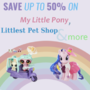 Save up to 50% on My Little Pony, Littlest Pet Shop, Play-Doh and more - Thumbnail