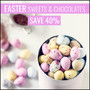 Sweets & Chocolates for Easter - Stock up early with 40% Off - Thumbnail